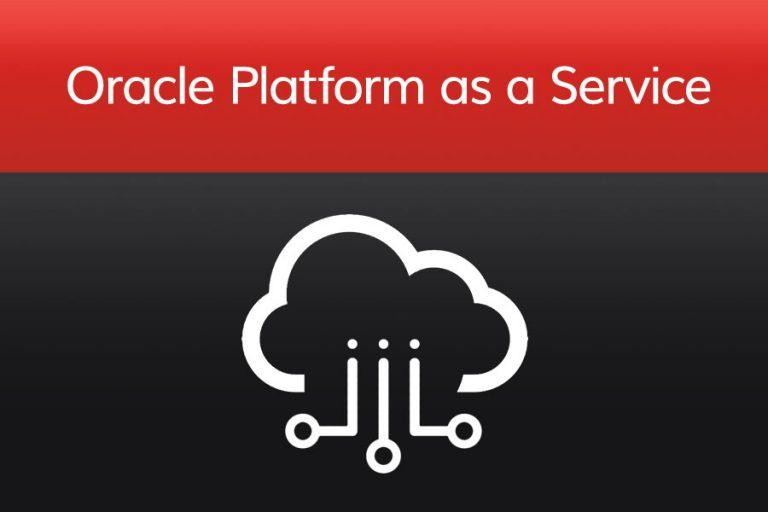 Oracle Platform as a Service