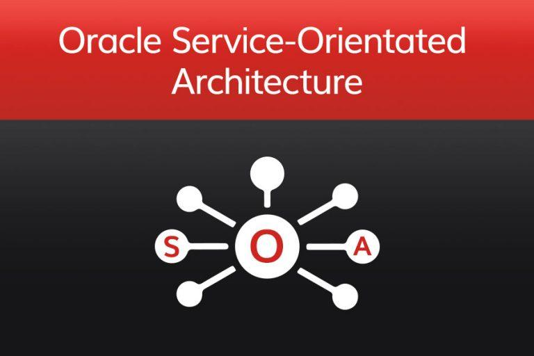 Oracle Service-Orientated Architecture