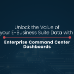 Unlock the Value of your E-Business Suite Data with Enterprise Command Center Dashboards