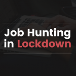 Job Hunting in Lockdown