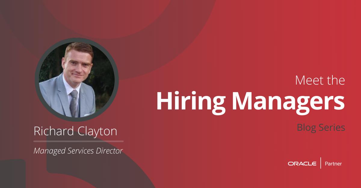 Meet The Hiring Managers – Richard Clayton