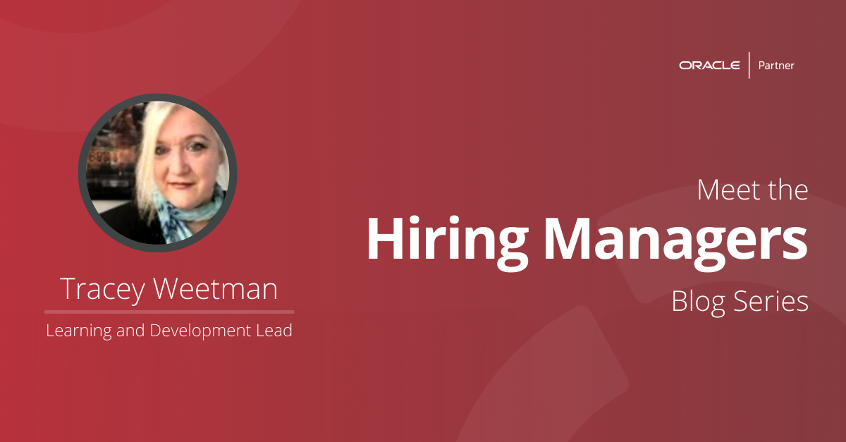 Meet The Hiring Managers – Tracey Weetman