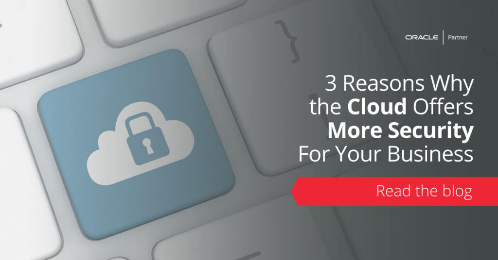 3 Reasons Why the Cloud Offers More Security for Your Business